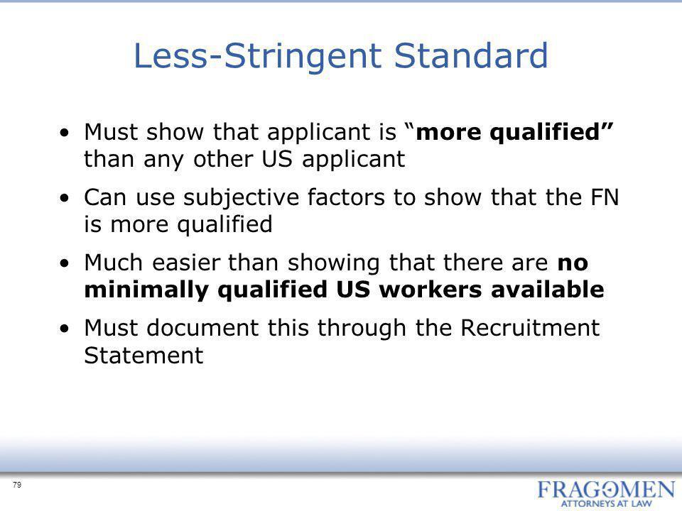 Less-Stringent Standard
