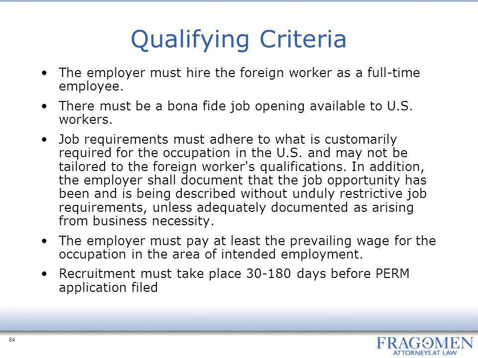 Qualifying Criteria The employer must hire the foreign worker as a full-time employee.