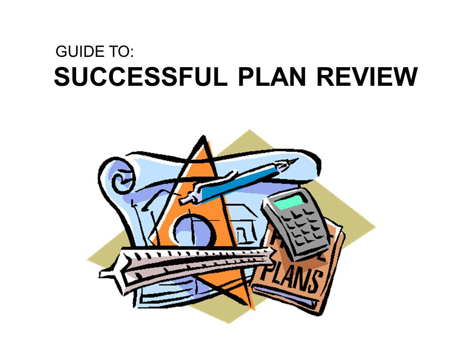 SUCCESSFUL PLAN REVIEW
