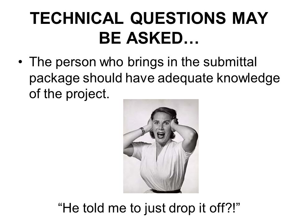 TECHNICAL QUESTIONS MAY BE ASKED…