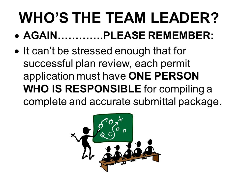 WHO'S THE TEAM LEADER AGAIN………….PLEASE REMEMBER: