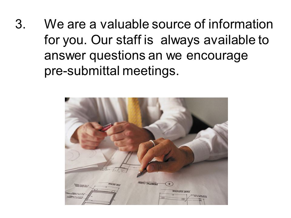 3. We are a valuable source of information. for you. Our staff is