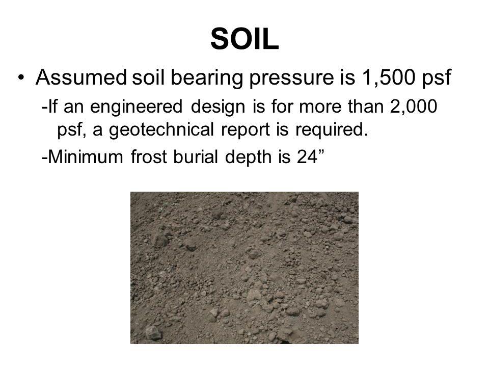 SOIL Assumed soil bearing pressure is 1,500 psf