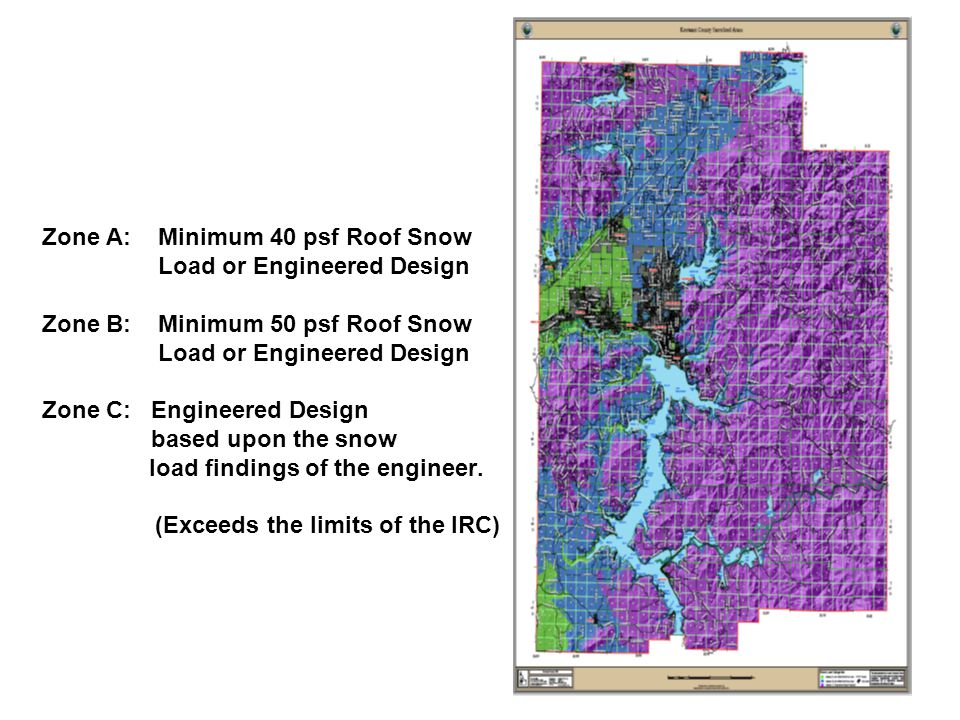 Zone A: Minimum 40 psf Roof Snow