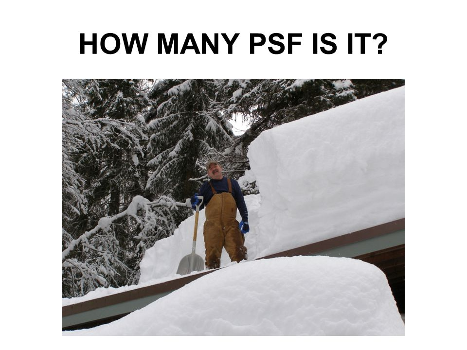 HOW MANY PSF IS IT