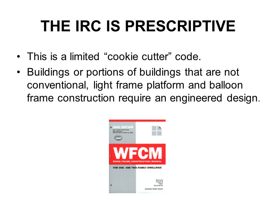 THE IRC IS PRESCRIPTIVE