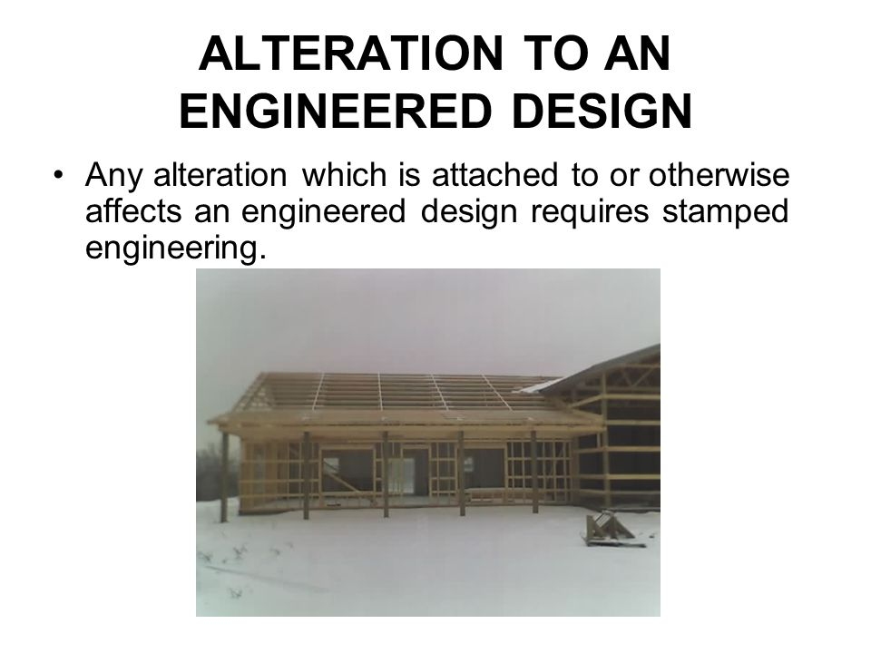 ALTERATION TO AN ENGINEERED DESIGN