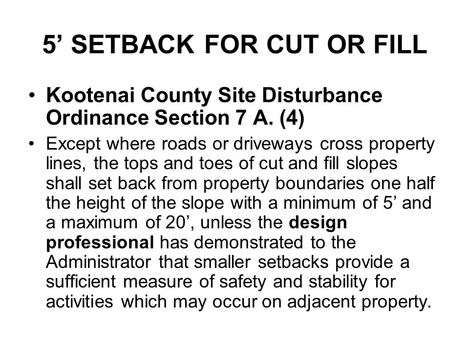 5' SETBACK FOR CUT OR FILL