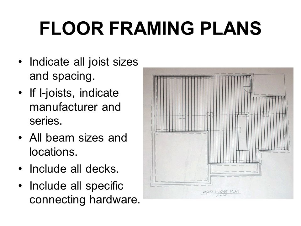 FLOOR FRAMING PLANS Indicate all joist sizes and spacing.