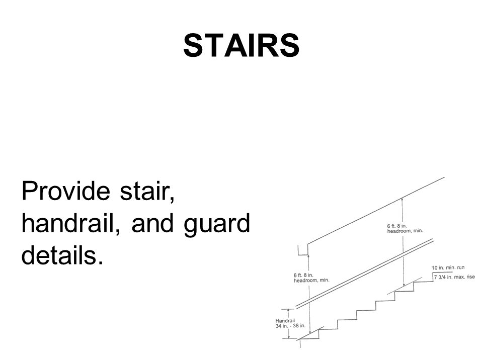 STAIRS Provide stair, handrail, and guard details.