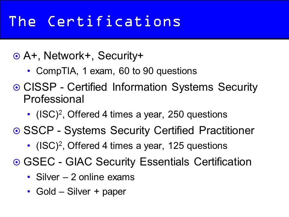 The Certifications A+, Network+, Security+