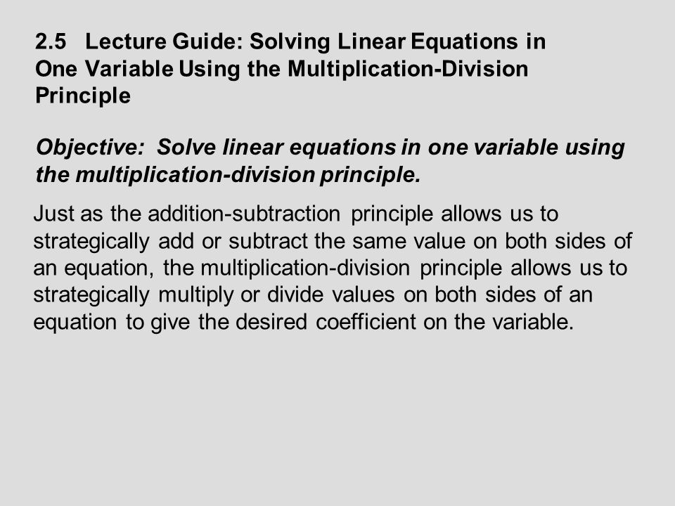 2.5 Lecture Guide: Solving Linear Equations in One Variable Using the Multiplication-Division Principle