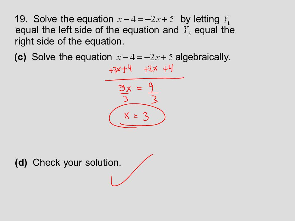 19. Solve the equation by letting. equal the left side of the equation and. equal the. right side of the equation.