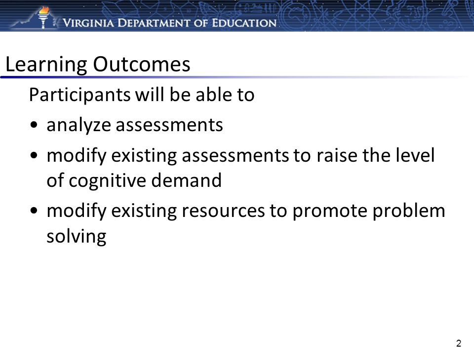 Learning Outcomes Participants will be able to analyze assessments