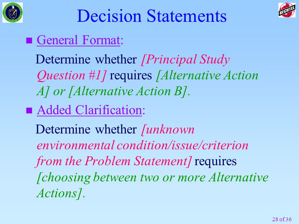 Decision Statements General Format: