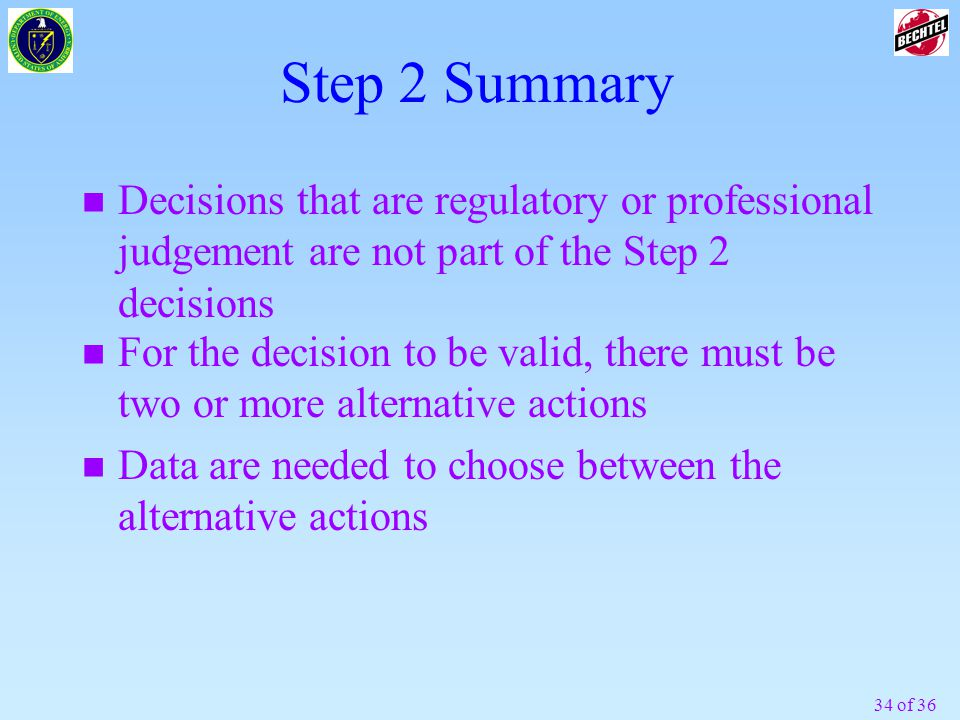 Step 2 Summary Decisions that are regulatory or professional judgement are not part of the Step 2 decisions.
