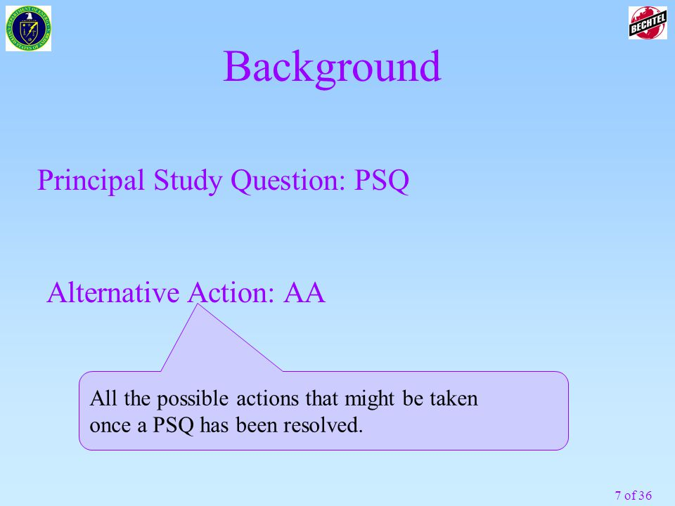 Background Principal Study Question: PSQ Alternative Action: AA
