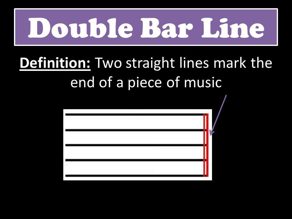Definition: Two straight lines mark the end of a piece of music