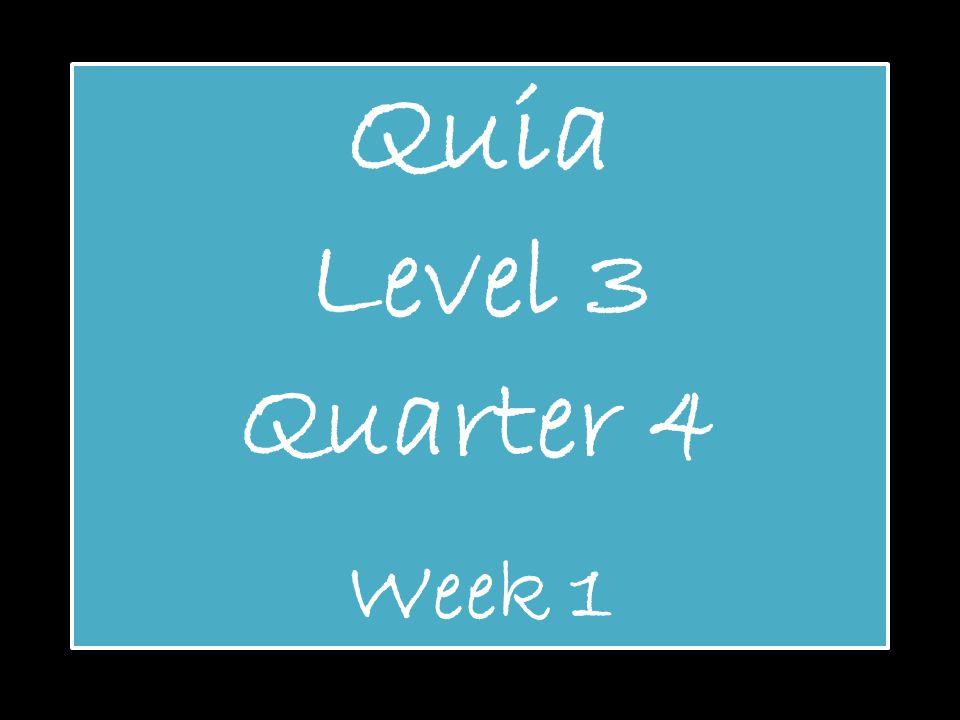 Quia Level 3 Quarter 4 Week 1