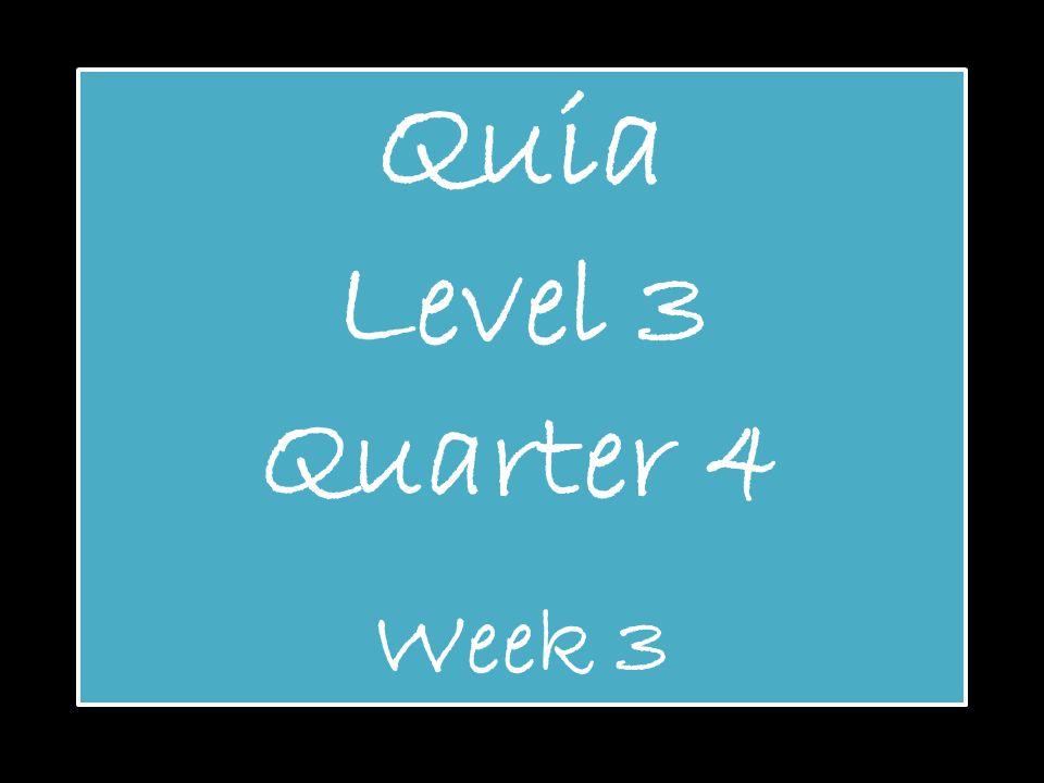 Quia Level 3 Quarter 4 Week 3