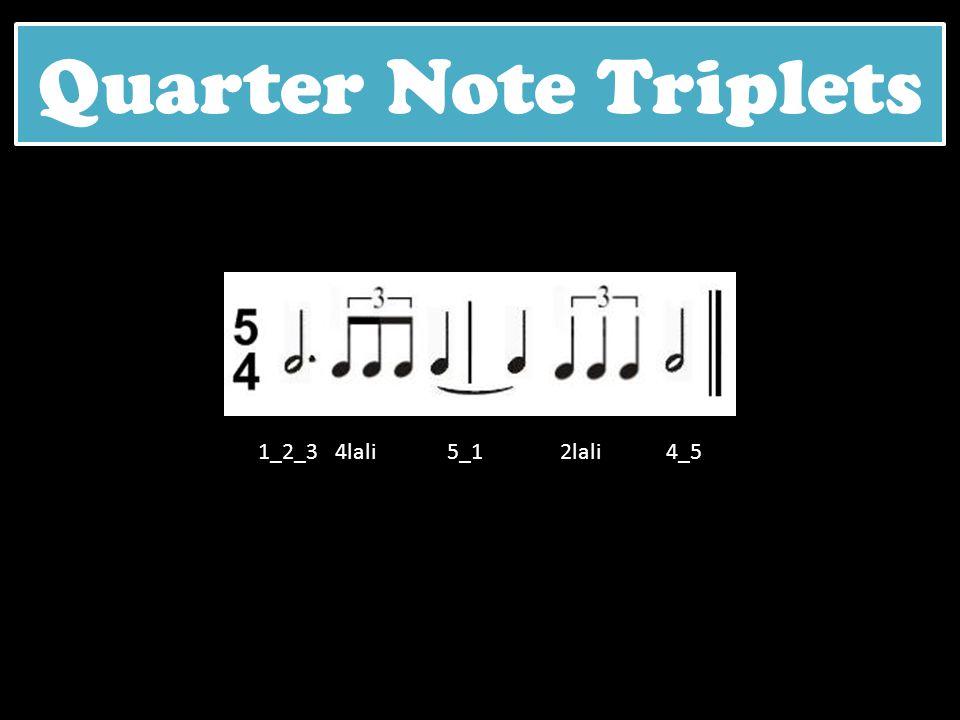 Quarter Note Triplets 1_2_3 4lali 5_1 2lali 4_5