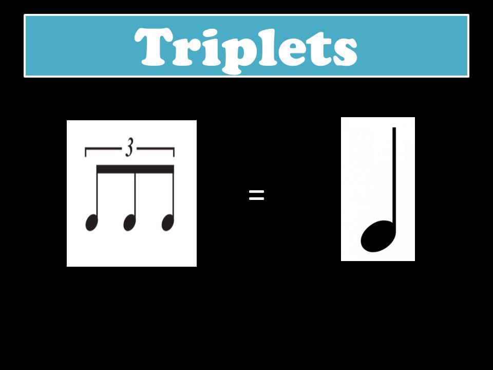 Triplets =