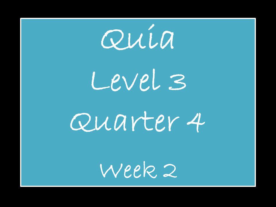 Quia Level 3 Quarter 4 Week 2