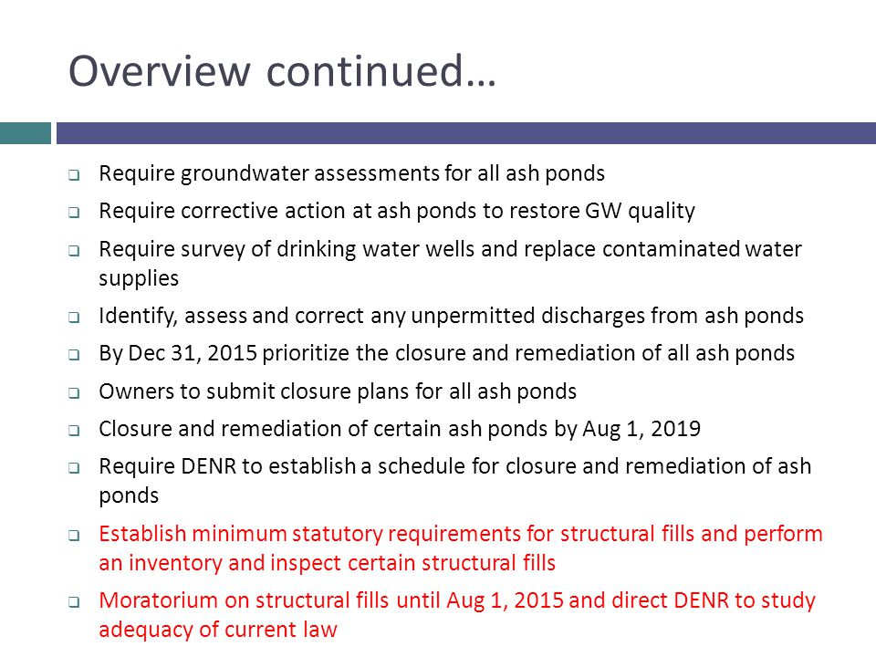 Overview continued… Require groundwater assessments for all ash ponds
