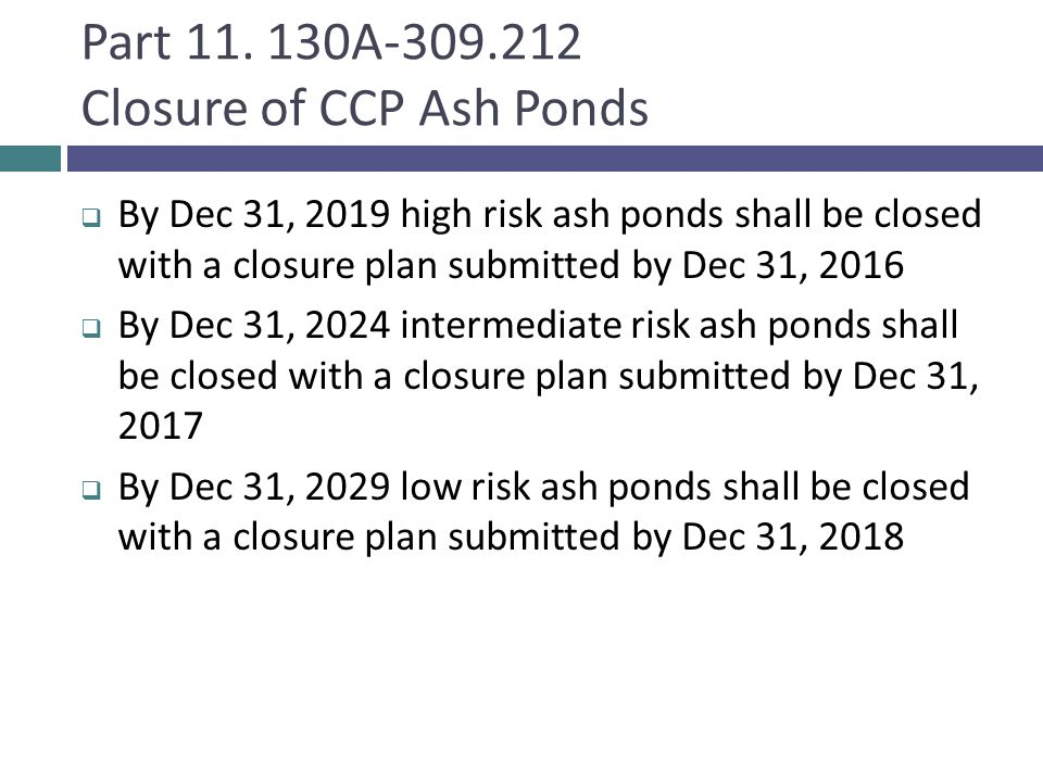 Part 11. 130A-309.212 Closure of CCP Ash Ponds