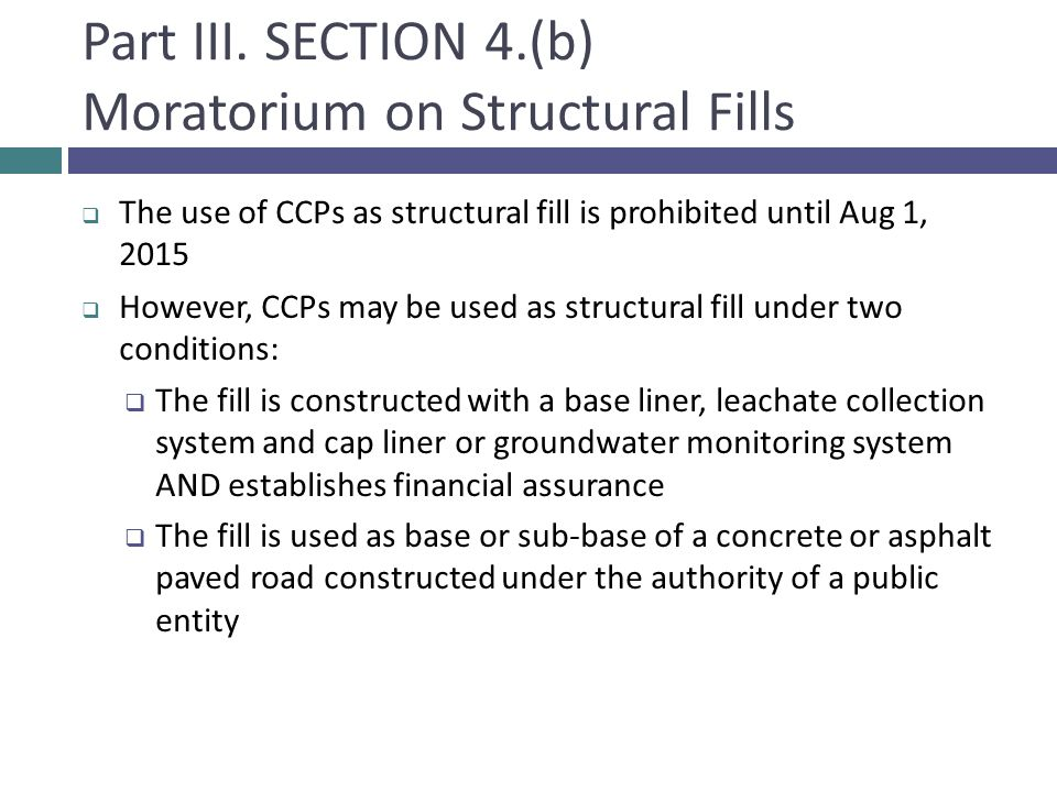 Part III. SECTION 4.(b) Moratorium on Structural Fills