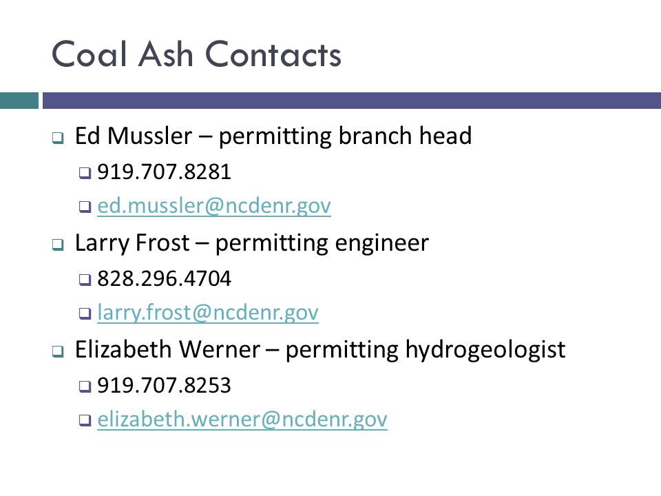 Coal Ash Contacts Ed Mussler – permitting branch head