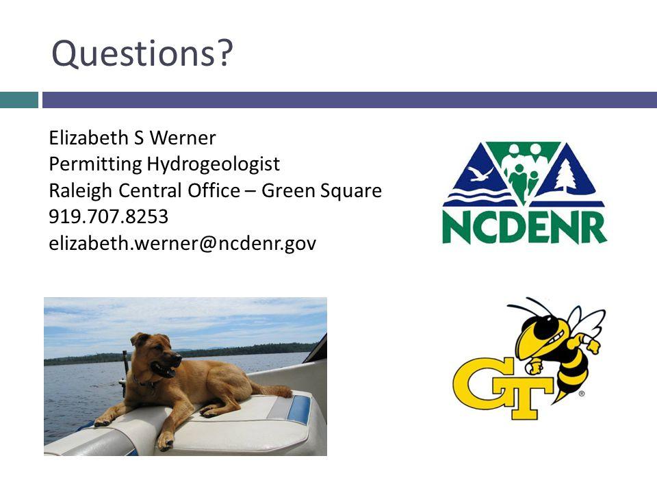 Questions Elizabeth S Werner Permitting Hydrogeologist