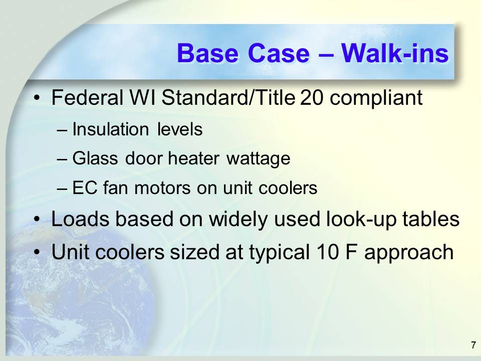 Base Case – Walk-ins Federal WI Standard/Title 20 compliant