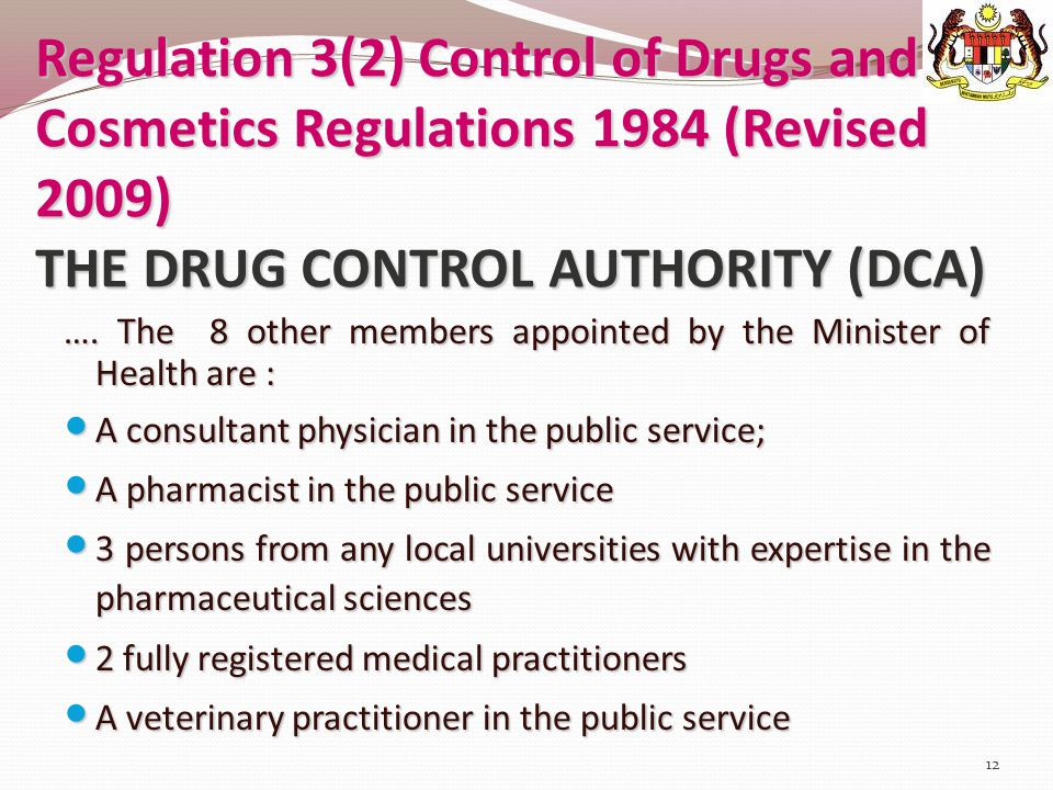 Regulation 3(2) Control of Drugs and Cosmetics Regulations 1984 (Revised 2009) THE DRUG CONTROL AUTHORITY (DCA)