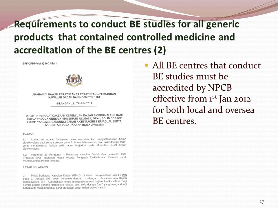 Requirements to conduct BE studies for all generic products that contained controlled medicine and accreditation of the BE centres (2)