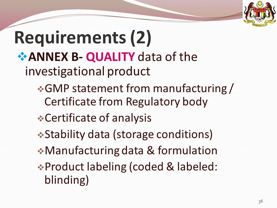 Requirements (2) ANNEX B- QUALITY data of the investigational product