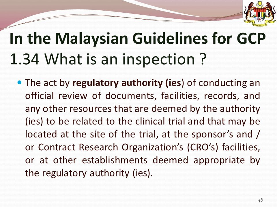 In the Malaysian Guidelines for GCP 1.34 What is an inspection