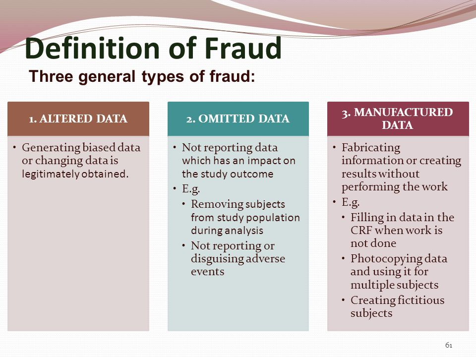 Definition of Fraud Three general types of fraud: 1. ALTERED DATA