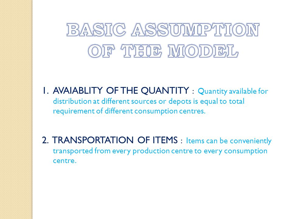 BASIC ASSUMPTION OF THE MODEL