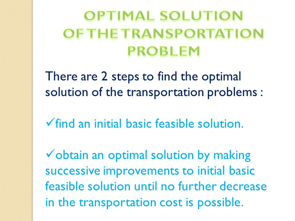 feasible solution for the transportation problem The north west corner rule is a method for computing a basic feasible solution of a transportation problem, where the basic variables are selected.
