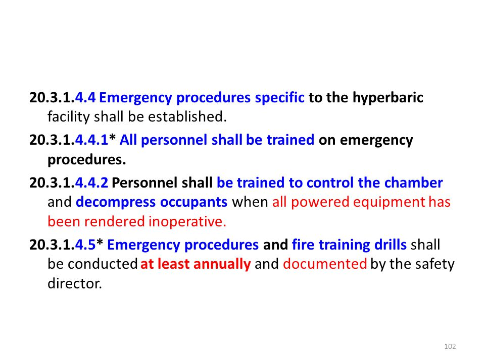 20.3.1.4.4 Emergency procedures specific to the hyperbaric facility shall be established.