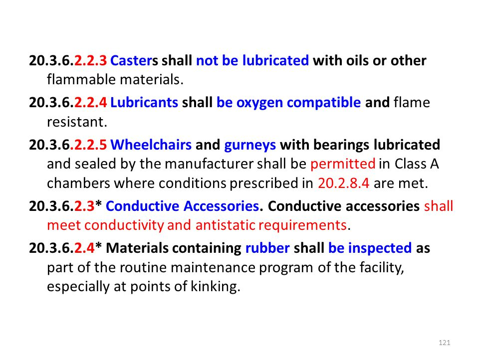 20.3.6.2.2.3 Casters shall not be lubricated with oils or other flammable materials.