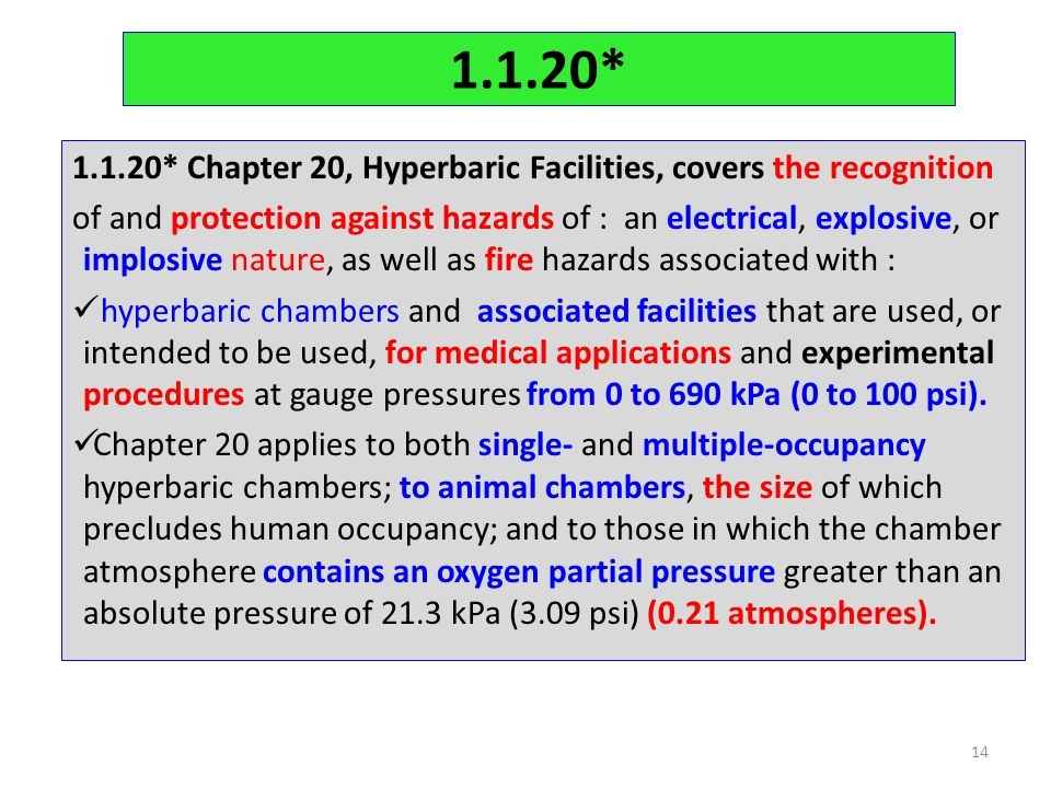 1.1.20* 1.1.20* Chapter 20, Hyperbaric Facilities, covers the recognition.