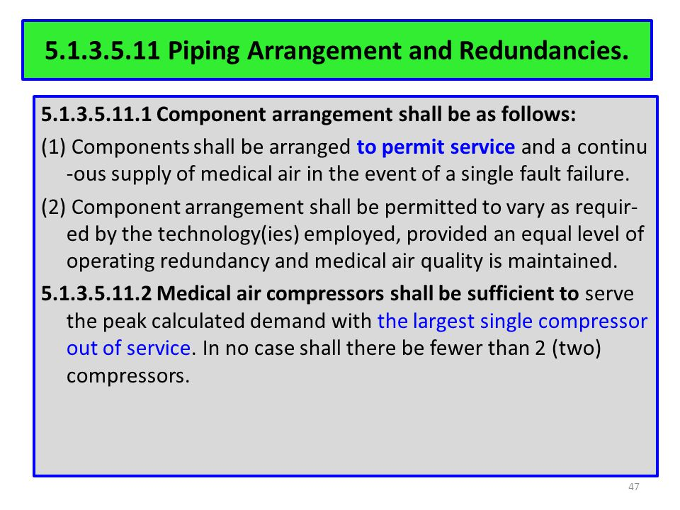 5.1.3.5.11 Piping Arrangement and Redundancies.