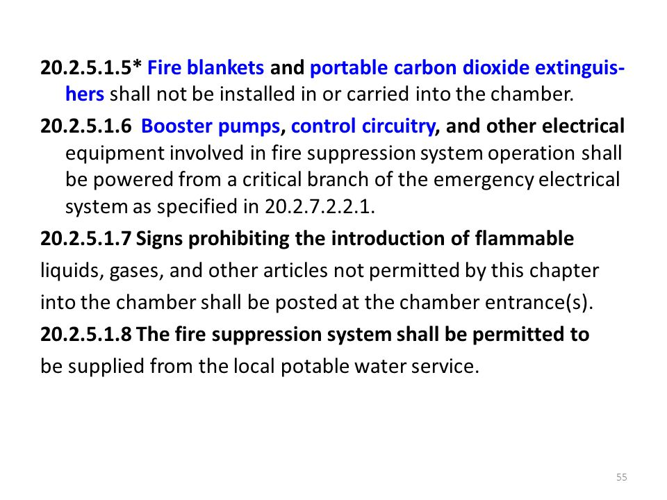 20.2.5.1.5* Fire blankets and portable carbon dioxide extinguis-hers shall not be installed in or carried into the chamber.