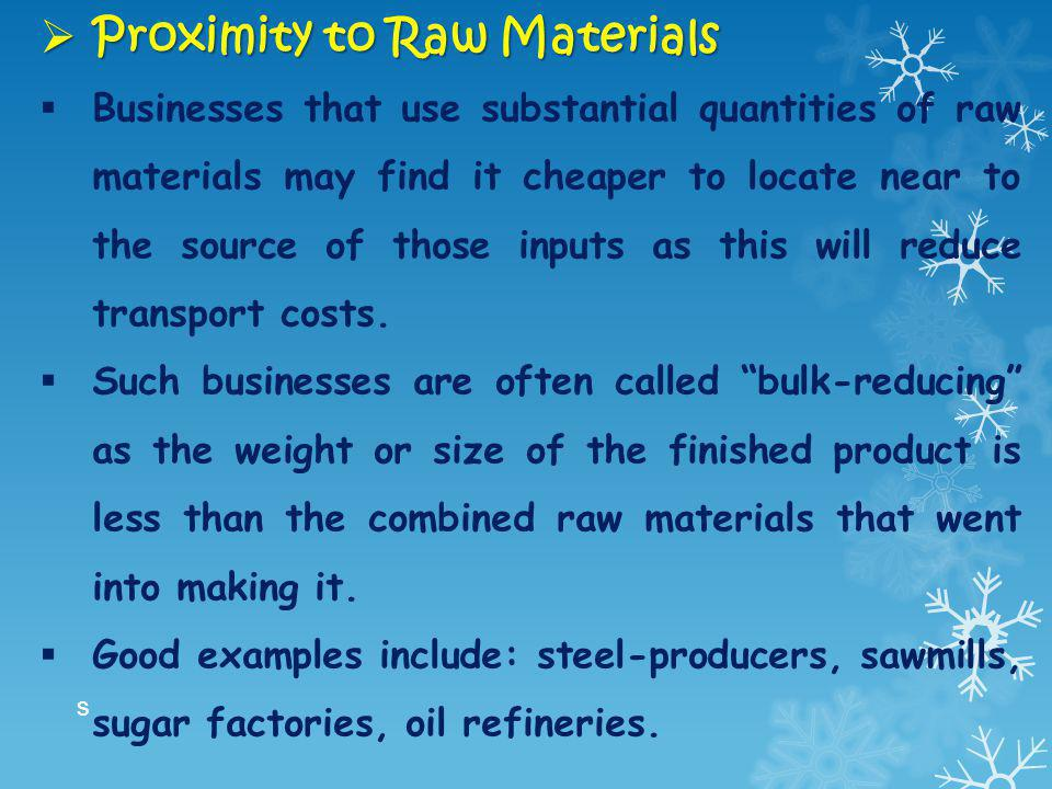 Proximity to Raw Materials