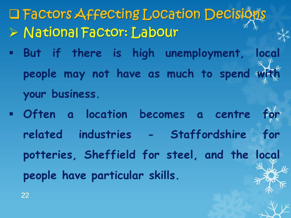 Factors Affecting Location Decisions National Factor: Labour