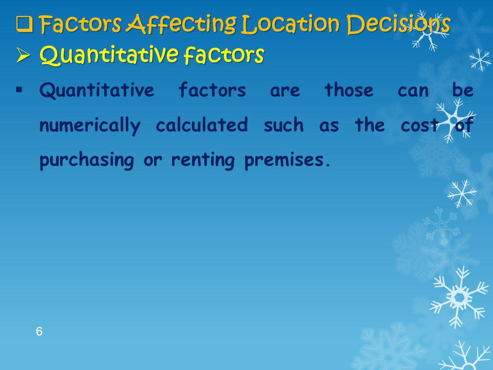 Factors Affecting Location Decisions Quantitative factors