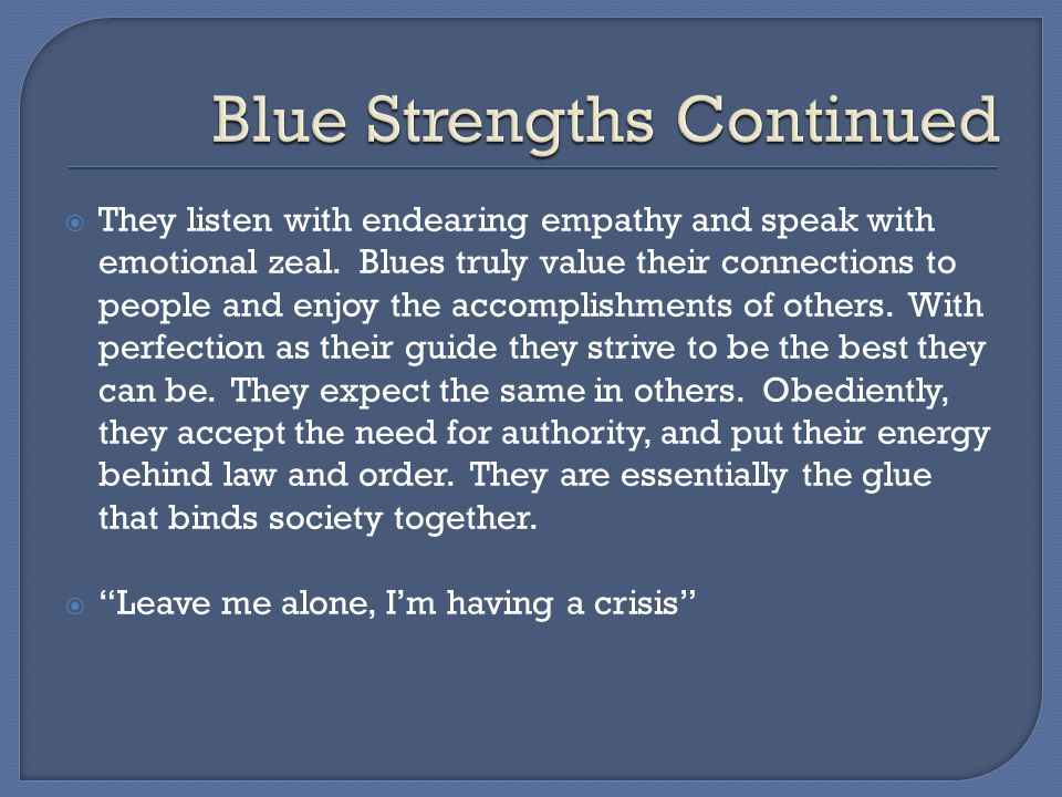 Blue Strengths Continued