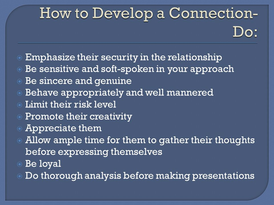 How to Develop a Connection- Do: